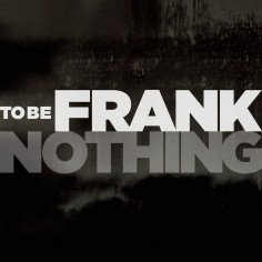Bold: To Be Frank
