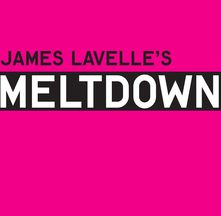 JAMES LAVELLE MELTDOWN