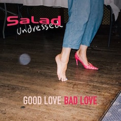 salad-undressed-good-love-bad-love-album-cover-300x300