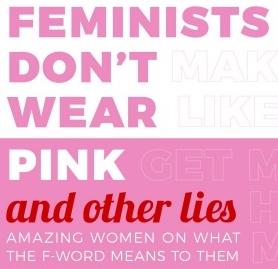 Sterling: 52 Remarkable Women Debunking the Myths About Feminism